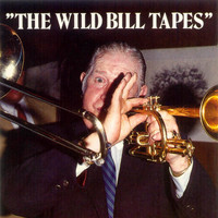 Wild Bill Davison - The Wild Bill Tapes