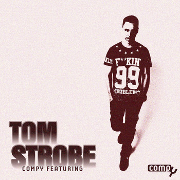 Tom Strobe - Compy Featuring: Tom Strobe