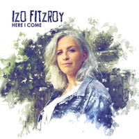 Izo FitzRoy - Here I Come - Single