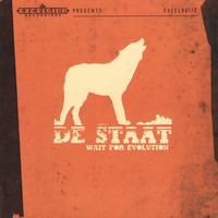 De Staat - Wait for Evolution
