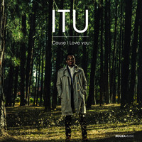 ITU - Cause I Love You