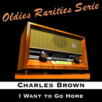 Charles Brown - I Want to Go Home