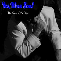 My Blue Soul - The Games We Play