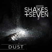 Shakes + Seven - Dust