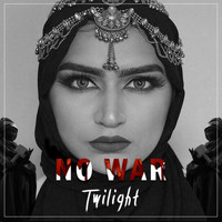 Twilight - No War