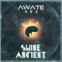 Awate - Shine Ancient