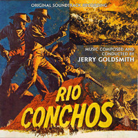 Jerry Goldsmith - Rio Conchos (Original Soundtrack Recording)