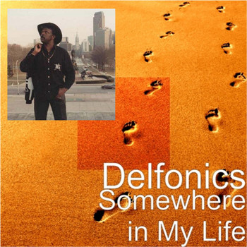 DELFONICS - Somewhere in My Life