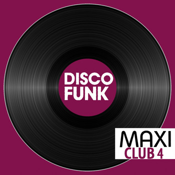 "Various Artists - Maxi Club Disco Funk, Vol. 4 (Club Mix, 12"" & Rare Disco/Funk EPs)"