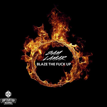 Sam Lamar - Blaze the Fuck Up