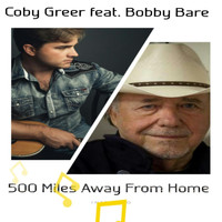 Bobby Bare - 500 Miles Away from Home (feat. Bobby Bare)