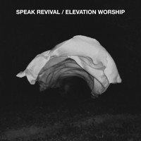 Elevation Worship - Speak Revival