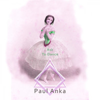Paul Anka - Ask To Dance