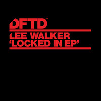 Lee Walker - Locked In EP