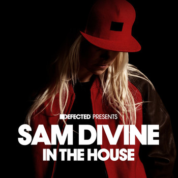 Sam Divine - Defected Presents Sam Divine In The House