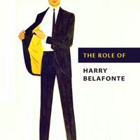 Harry Belafonte - The Role of