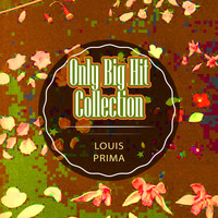 Louis Prima - Only Big Hit Collection
