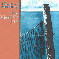 The Kingston Trio - Fondest Memory