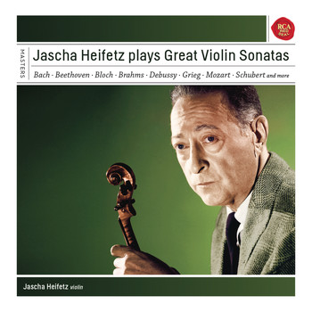 Jascha Heifetz - Jascha Heifetz plays Sonatas for Violin