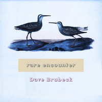 Dave Brubeck - Rare Encounter