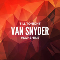 Van Snyder - #Sunshine (Till Tonight)