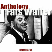 Fats Waller - Anthology (Remastered)