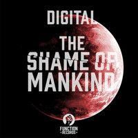 Digital - The Shame Of Mankind