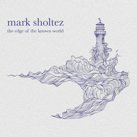 Mark Sholtez - The Edge of the Known World