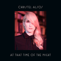 Christel Alsos - At That Time Of The Night
