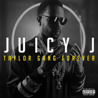 Juicy J - Taylor Gang Forever
