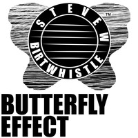Steve W Birtwhistle - Butterfly Effect