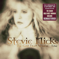 Stevie Nicks - The Gold Dust Woman: Live in Hollywood, CA 18 Sep '94 (Remastered)