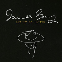 James Bay - Let It Go (Live)