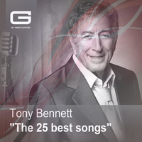 Tony Bennett - The 25 Best Songs