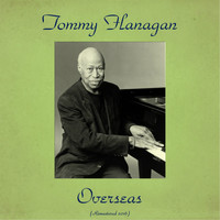 Tommy Flanagan Trio - Overseas (Remastered 2016)