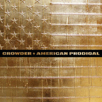 Crowder - American Prodigal