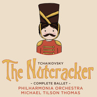 Michael Tilson Thomas - Tchaikovsky: The Nutcracker
