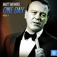 Matt Monro - Matt Monro, One Day, Vol. 1