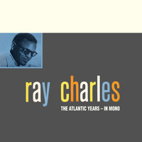 Ray Charles - The Atlantic Studio Albums In Mono (Remastered)