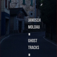 Janosch Moldau - Ghost Tracks