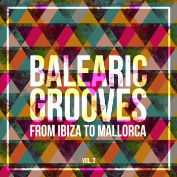 Various Artists - Balearic Grooves (From Ibiza to Mallorca), Vol. 2