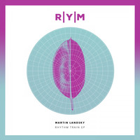 Martin Landsky - Rythm Train EP