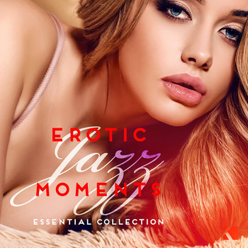 Various Artists - Erotic Jazz Moments (Essential Collection)