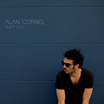 Alan Corbel - That City