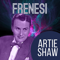 Artie Shaw & His Orchestra - Frenesi