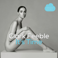 Clark Feeble - It's Time
