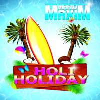 Mario Maxim - Holi Holiday
