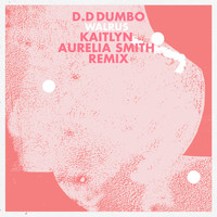 D.D Dumbo - Walrus (Kaitlyn Aurelia Smith Remix)