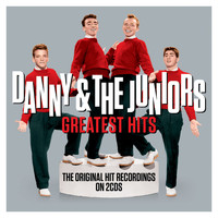 Danny & The Juniors - Greatest Hits