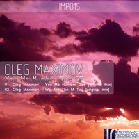 Oleg Maximov - You Ma Number One EP